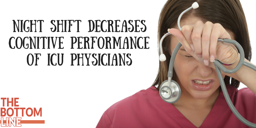 Night Shift Decreases Cognitive Performance of ICU Physicians
