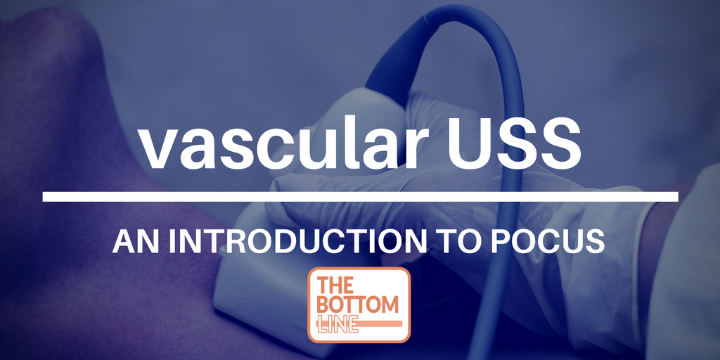 Introduction to POCUS: vascular